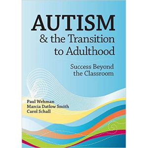 Picture of Autism and the Transition to Adulthood Success Beyond the Classroom