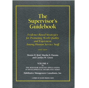 Picture of The Supervisor's Guidebook: Evidence-Based Strategies for Promoting Work Quality and Enjoyment among Human Service Staff