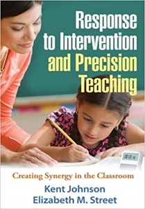 Picture of Response to Intervention and Precision Teaching Creating Synergy in the Classroom