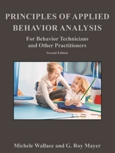 Picture of Principles of Applied Behavior Analysis for Behavior Technicians & Other Practitioners (RBT Text) 2nd Ed.