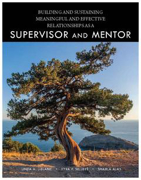 Picture of Building and Sustaining Meaningful and Effective Relationships as a Supervisor and Mentor
